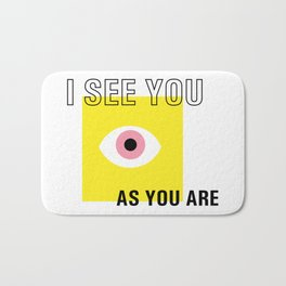 I see you as you are Bath Mat