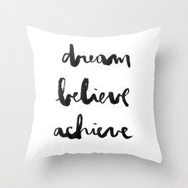 Dream Believe Achieve Throw Pillow