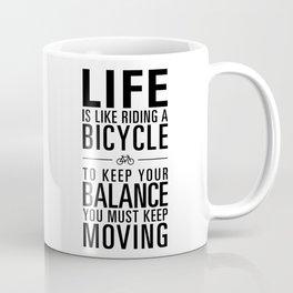 Life is like riding a bicycle. White Background. Coffee Mug