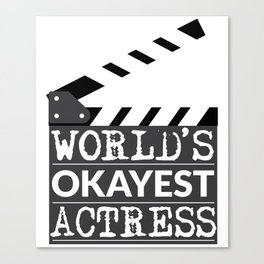 Funny Actress Gift - World's Okayest Actress  Canvas Print