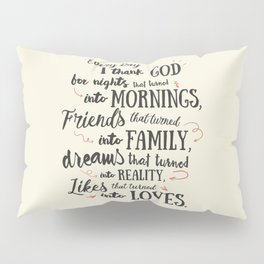 Thank God, every day, quote for inspiration, motivation, overcome, difficulties, typographyw Pillow Sham