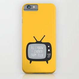 All I Know I Learned From Telly iPhone Case