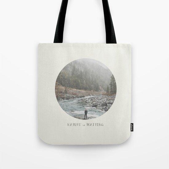 nature is waiting Tote Bag