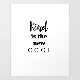 Kind Is The New Cool Art Print