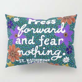 Press Forward And Fear Nothing II Pillow Sham