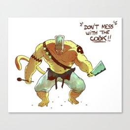 Don't mess with the cook ! Canvas Print