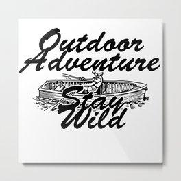 Outdoor Adventure  Stay Wild Metal Print
