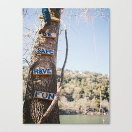 Be Safe Have Fun Canvas Print