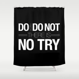 Do or Do Not Shower Curtain