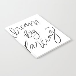 Dream Big Darling // in Black and White Notebook
