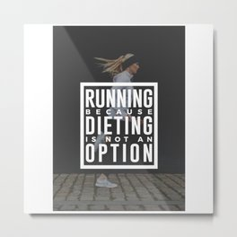 Running Because Dieting Is Not An Option Metal Print