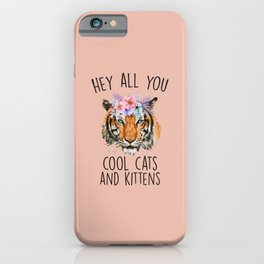 Hey All You Cool Cats And Kittens iPhone Case