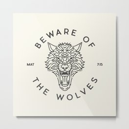 Beware of the Wolves (black) Metal Print