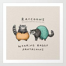 Raccoons Wearing Baggy Pantaloons Art Print