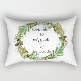Welcome To Our Neck Of The Woods Rectangular Pillow