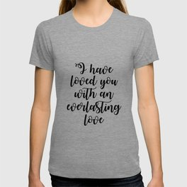 i have loved you T-shirt