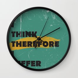 I think therefore I suffer (grunge) Wall Clock