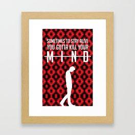 Kill Your Mind Framed Art Print