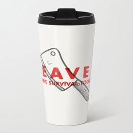 Cleave it - Zombie Survival Tools Metal Travel Mug
