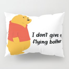 I dont give a bother Pillow Sham