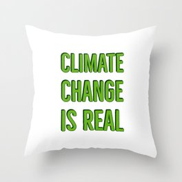 Climate Change is Real - Green Text Throw Pillow