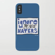Ignore the Haters Slim Case iPhone X