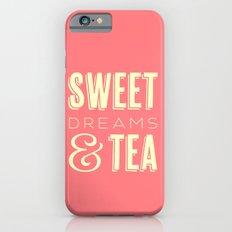Sweet Dreams & Tea iPhone 6s Slim Case