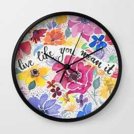 Live Like You Mean It Watercolor Flower Painting Wall Clock