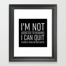 I'm Not Addicted - Black Framed Art Print