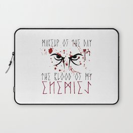 Makeup of the day: The blood of my enemies | Viking design Laptop Sleeve