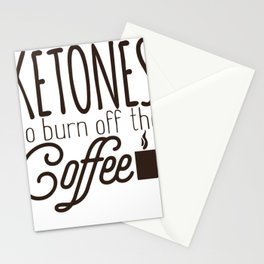 Keto Diet Ketones Burn Off the Coffee LCHF Diet low Carb High Fat Healthy Lifestyle Stationery Cards