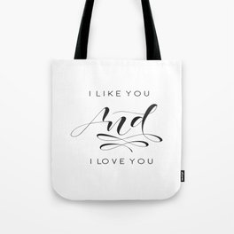 I Like You And I Love You,Love Quote,Love Sign,Gift For Her,Boyfriend Gift,Valentines Day Tote Bag