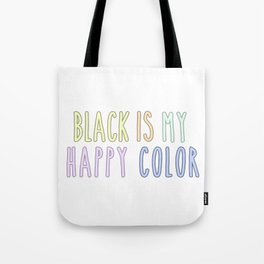 Funny Pastel Goth Gift Aesthetic Black Is My Happy Color Tote Bag