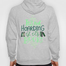 Hoarding Books - Green Hoody