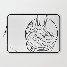 Please Don't Stick Trash In Me Laptop Sleeve
