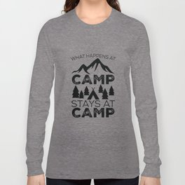 What Happens At Camp Stays At Camp - Funny Camping Long Sleeve T-shirt