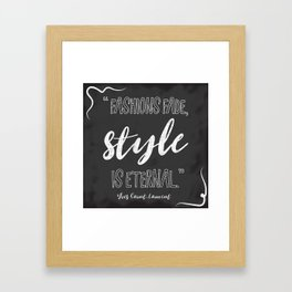 Fashions fade, style is eternal. Framed Art Print