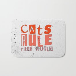 Quote - cats rule the world Bath Mat