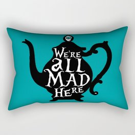 """""""We're all MAD here"""" - Alice in Wonderland - Teapot - 'Alice Blue' Rectangular Pillow"""