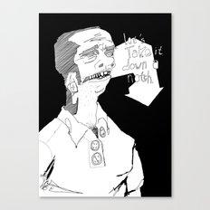 Let's take it down a notch. Canvas Print