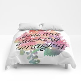 You Are Fucking Amazing Comforters