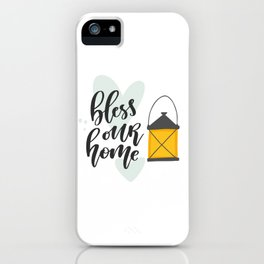 Bless Our Home iPhone Case
