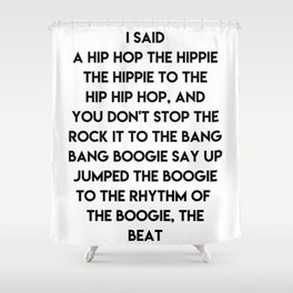 I said a hip hop the hippie Shower Curtain
