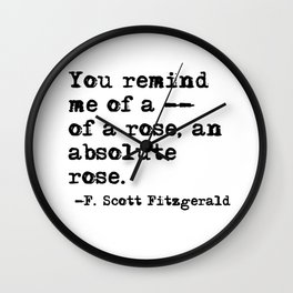You remind me of a rose - Fitzgerald quote Wall Clock