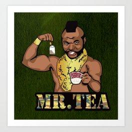 Mr. Tea, Mr.T, BA Baracus, A-Team Art Print