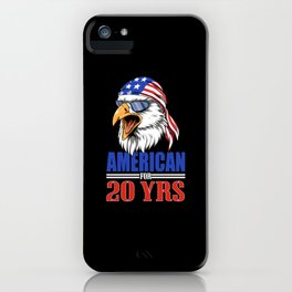 Funny 20th Birthday - USA Eagle Gift iPhone Case