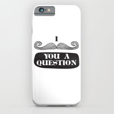 I Must Ask iPhone 6s Slim Case