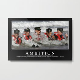 Ambition: Inspirational Quote and Motivational Poster Metal Print