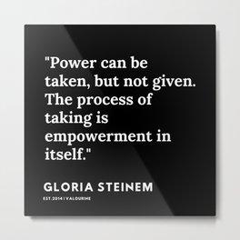 52   | Gloria Steinem Quotes | 191202 Metal Print