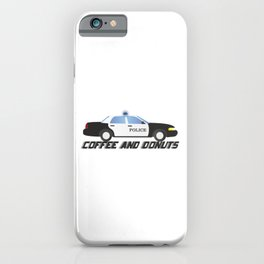 Police Car Patrol Officers Like Coffee and Donuts iPhone Case